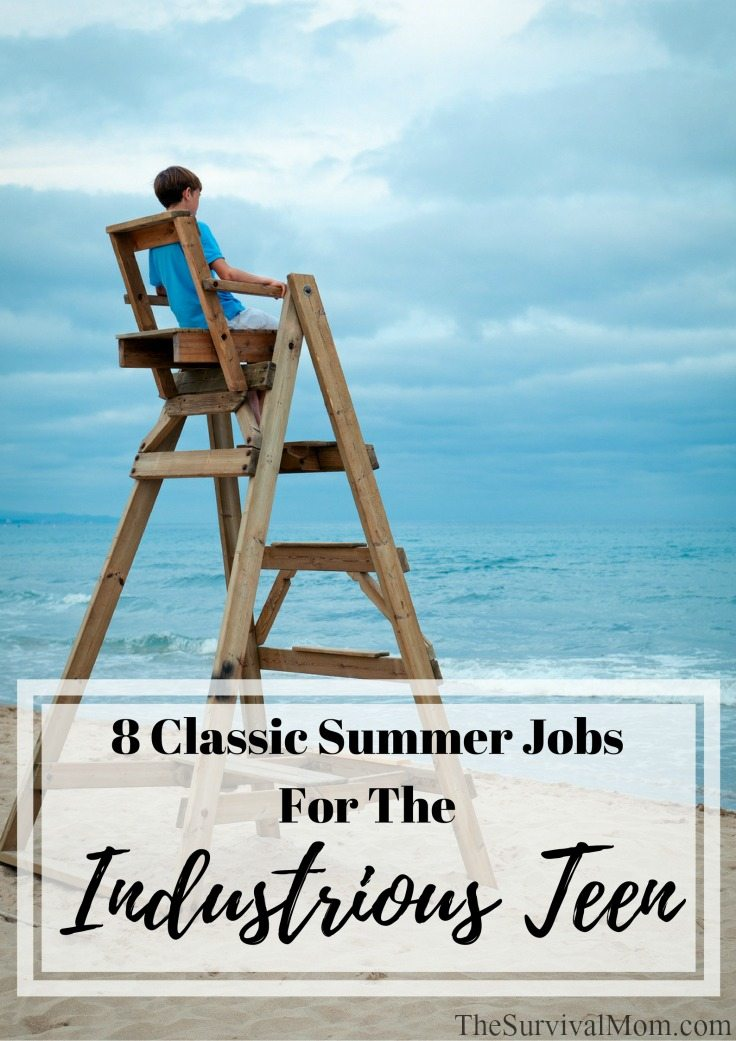 8 Classic Summer Jobs For the Industrious Teen - The Survival Mom