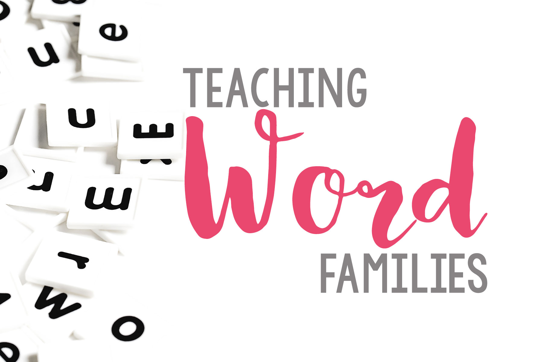 Ideas for teaching word families