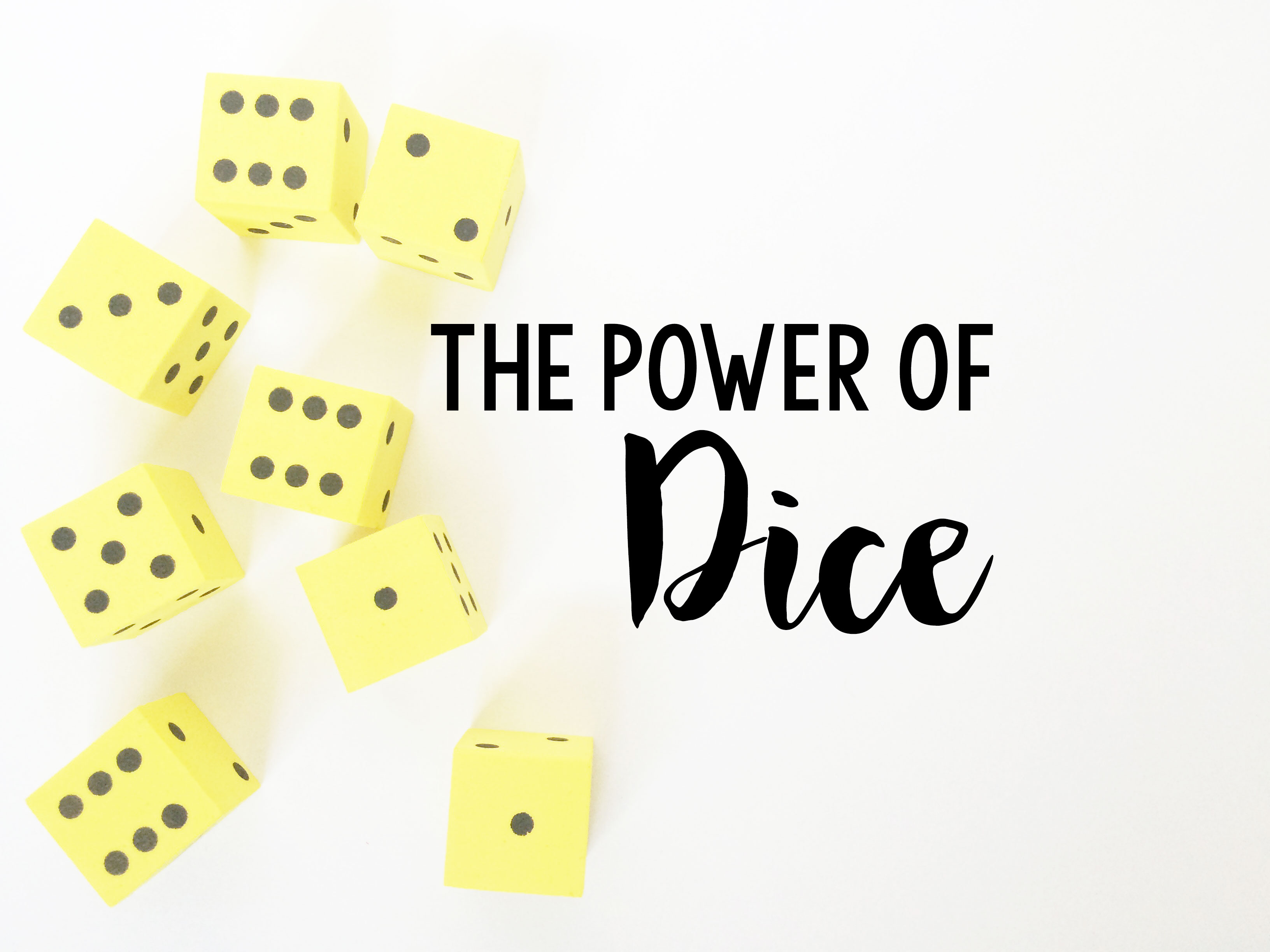 The power of dice