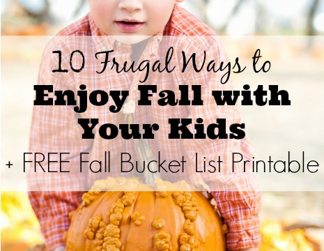 10 Frugal Ways to Enjoy Fall with Your Kids +FREE Fall Bucket List Printable