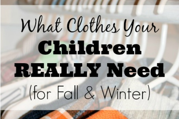 What Clothes Your Children REALLY Need (for Fall & Winter) + FREE Printable