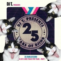 ALBUM REVIEW   DJ T PRES. 25 YEARS OF DJING 1988-2013 (ONE TRACK PER YEAR) PT.1