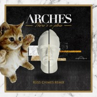 ARCHES | THERE'S A PLACE | RUSS CHIMES REMIX