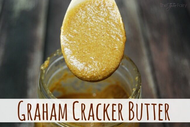 Make Your Own Graham Cracker Butter - extraordinary with a secret ingredient! Can you guess? | The TipToe Fairy