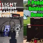 F-Pedals - Outdoor Demo.  Darklight, Echobandit, Edstortion & Phazevibe
