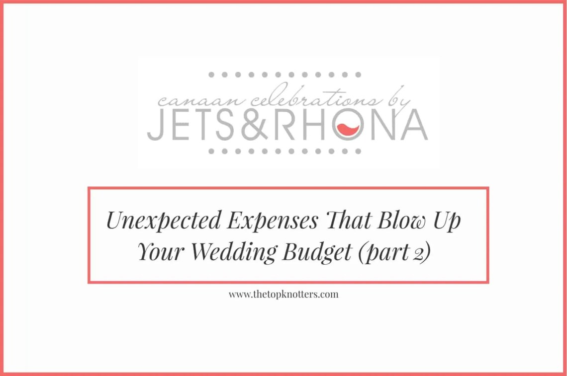 Unexpected Expenses That Blow Up Your Wedding Budget (part 2)