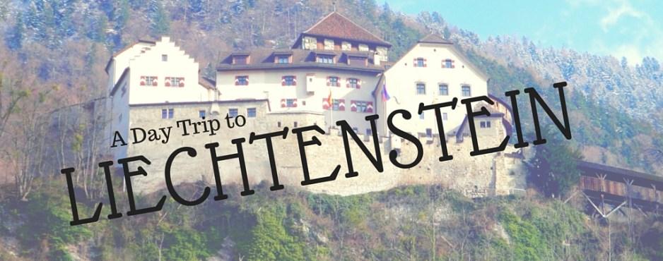 A Day Trip to Liechtenstein - The Traveling Storygirl