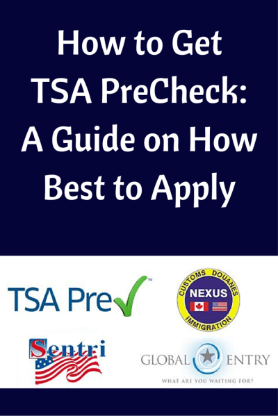 How to Get TSA PreCheck: The Ultimate Guide on How Best to Apply