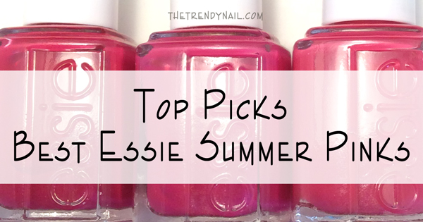 TOP PICKS: Essie Best Summer Pink Nail Polish