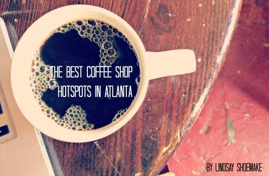coffee1 Get Caffeinated: That Working Girl Shares The Best Coffee Shops in ATL!