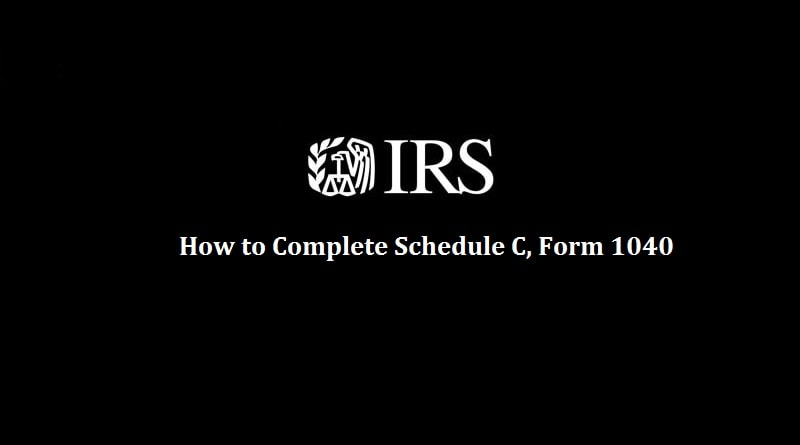 Schedule C Form 1040 - How to Complete it? - The Usual Stuff