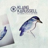 Klangkarussell - Netzwerk (Falls Like Rain): Music | The Vibe Guide