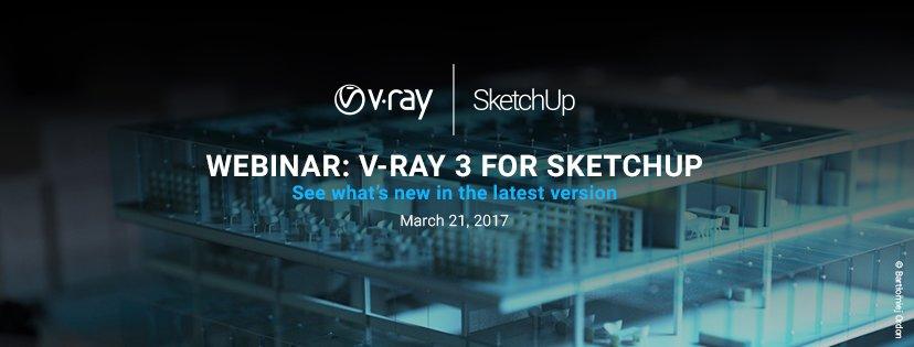 vray 3 for sketchup chaos group webinar