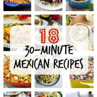 18 Thirty-Minute Mexican Recipes