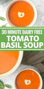 30 Minute Dairy Free Tomato Basil Soup by The Whole Cook