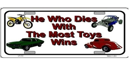 He Who Dies with the Most Toys5
