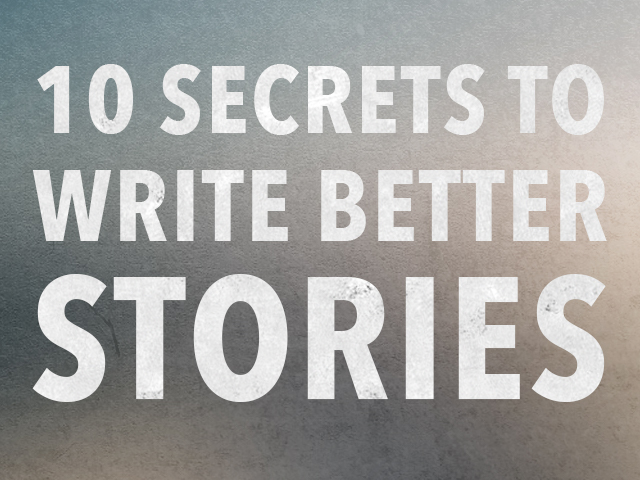 How to Write a Story The 10 Best Secrets