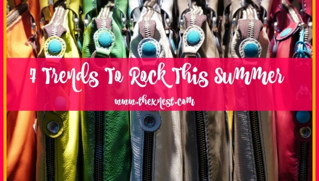 7 Trends To Rock This Summer