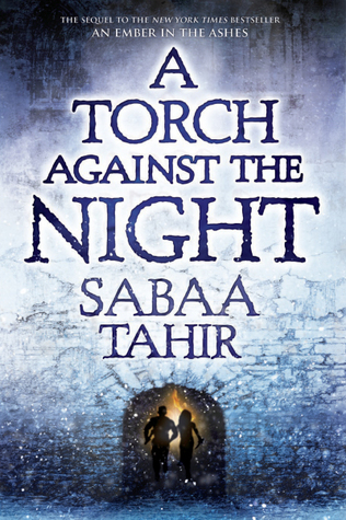 Book Review: A Torch Against the Night by Sabaa Tahir