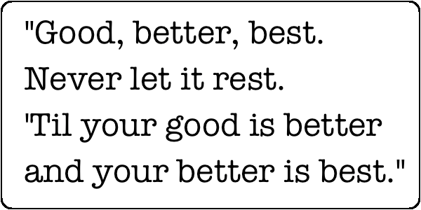 good better best quote