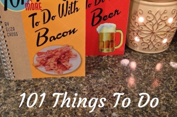 101 Things To Do With Bacon and Beer