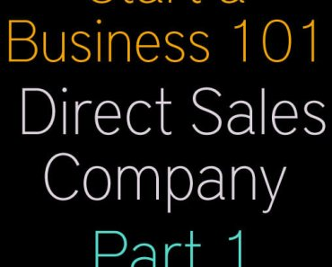 Start A Business Direct Sales Comapny Part 1