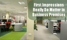 First Impressions Really Do Matter in Business Premises