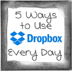 5 Ways to Use Dropbox Every Day