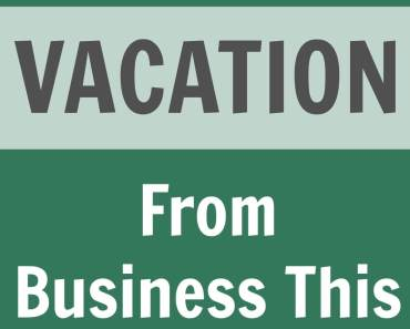 How to Take a Vacation From Business This Summer