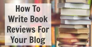 How To Write Book Reviews For Your Blog