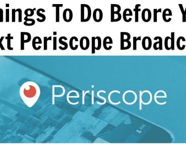 5 Things To Do Before Your Next Periscope Broadcast-2