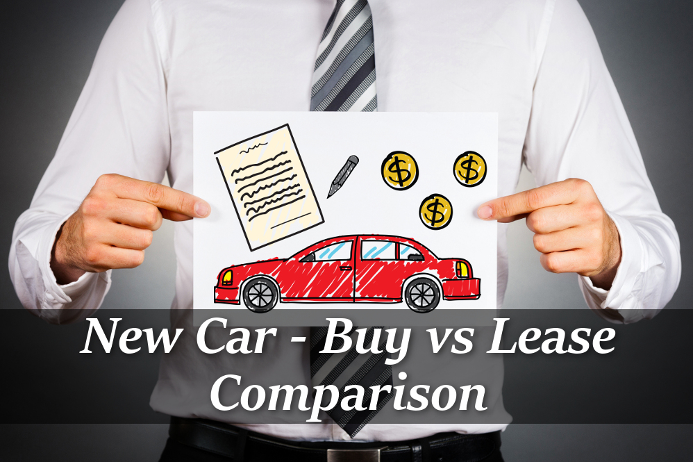 New Vehicle - Buy vs Lease Comparison - ThinkRichThinkPoor