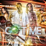 [SINGLE] JAH BABY – GO TIME Ft @T_RoneMusic|@TheRealJahBaby