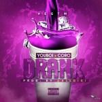 """[MUSIC] YOUBOI and CORO -""""DRANK"""" @youboij @coroctg"""