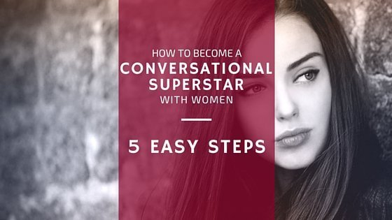 HOW TO BECOME A CONVERSATIONAL SUPERSTAR