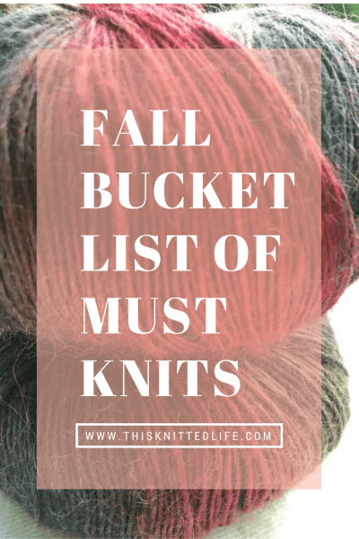 One knitters dream list of fall knitting projects.