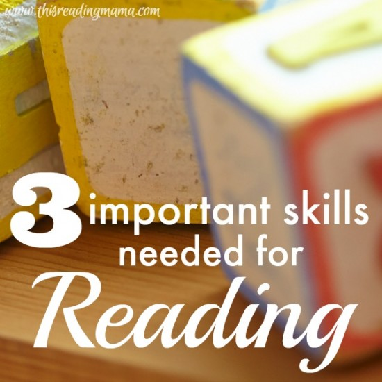 3 Important Skills Needed for Reading | This Reading Mama