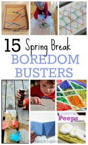 15 spring break boredom busters