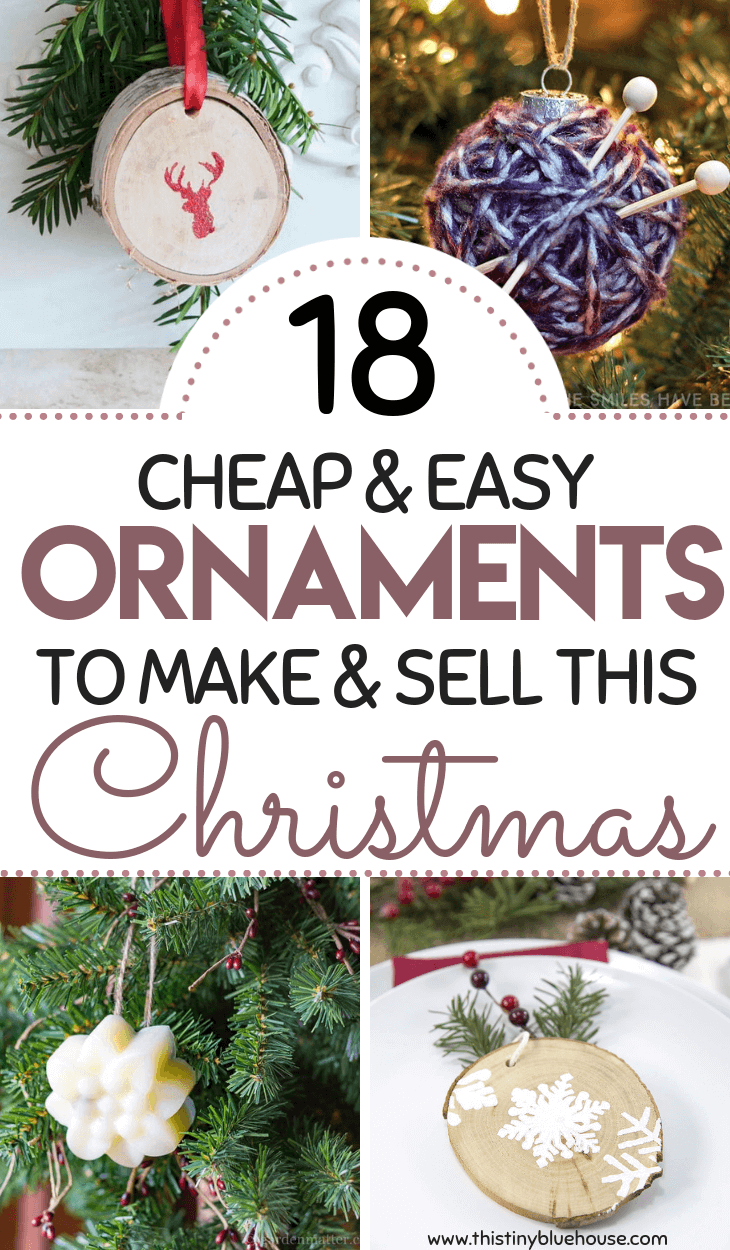 Diy Christmas Ornaments 18 Diy Christmas Ornaments To Make And Sell This Tiny Blue House