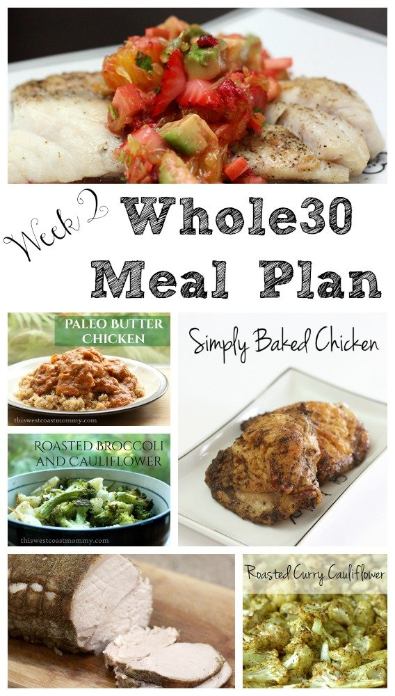 Whole30 Meal Plan Week Two This West Coast Mommy
