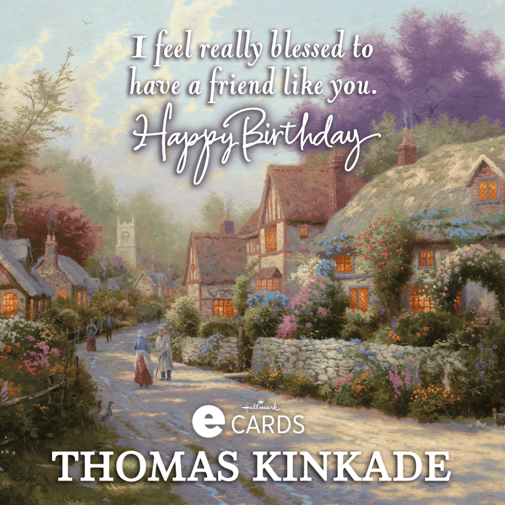 Birthday Greetings Dayspring New! Thomas Kinkade Birthday E-cards | Thomas Kinkade Studios