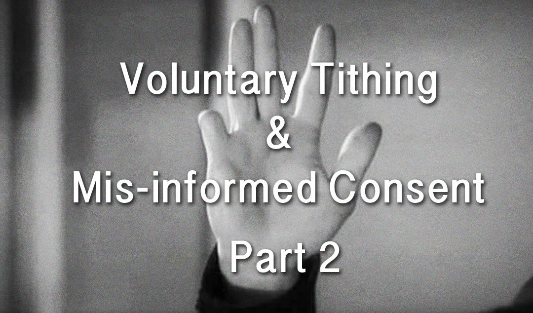 LDS Fraud Case: Voluntary Tithing and Mis-Informed Consent, Part 2
