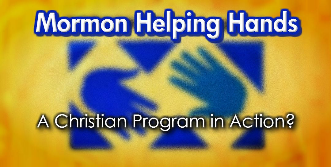 Mormon Helping Hands: A Christian Program in Action?