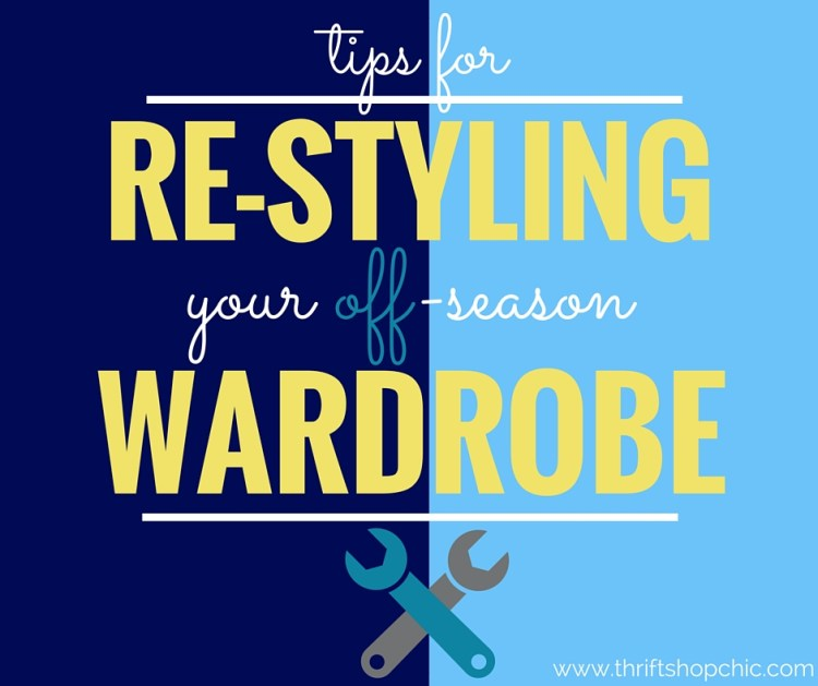 Tips for Restyling your off-season wardrobe