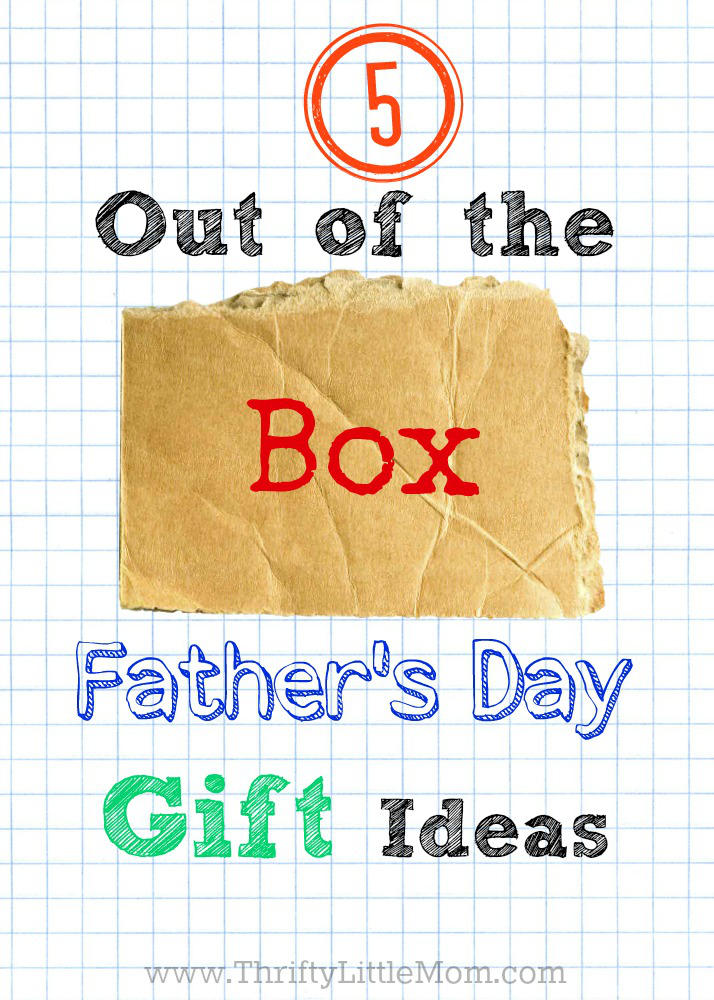 5 Out Of The Box Father39s Day Gift Ideas Thrifty Little Mom