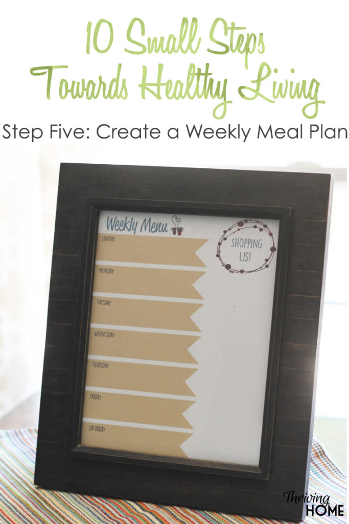 Healthy Living Small Step #5 Create a Weekly Menu Plan Thriving Home - healthy weekly meal plans