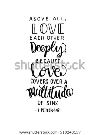 Download Free Love Disappointment Wallpaper Quotes Above All Love Each Other Deeply Stock Vector 518248159
