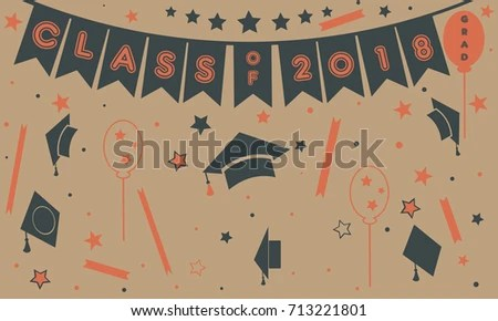 Graduation Class Two Thousand Eighteen Paper Stock Vector 713221801