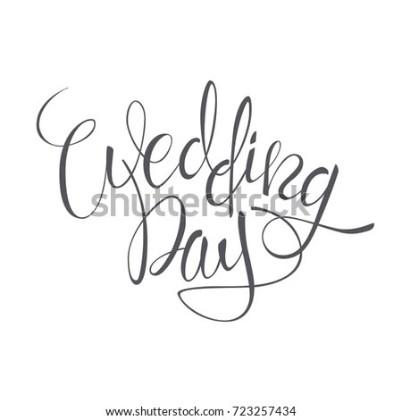Wedding Day Vector Lettering Text On Stock Vector (2018) 723257434