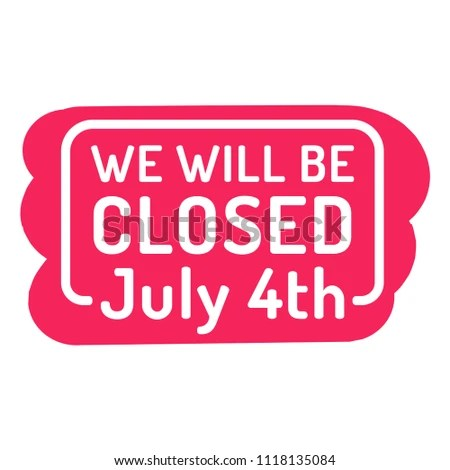 We Will Be Closed 4th July Stock Vector 1118135084 - Shutterstock